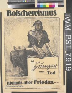 Bolschewismus ist Hunger und Tod [Bolshevism is Hunger and Death]