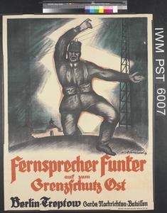 Fernsprecher Funker auf zum Grenzschutz Ost [Telephone Operators, Radio Operators, Join the Defence of the Borders in the East]