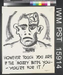 However Tough You are - If the 'Mozzy' Bites You - You're for it!