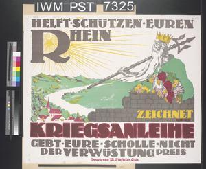 Helft Schützen Euren Rhein - Zeichnet Kriegsanleihe [Help Protect your Rhine - Subscribe to the War Loan]