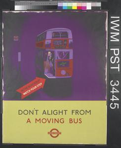 Don't Alight from a Moving Bus