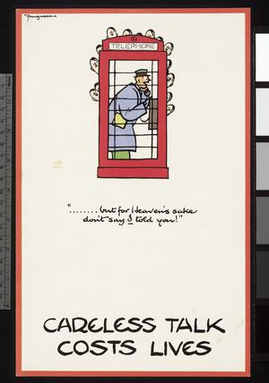 'But For Heaven's Sake Don't Say I Told You!' - Careless Talk Cost Lives