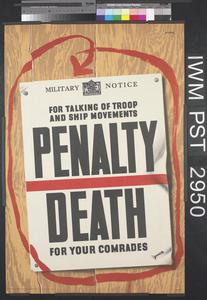 For Talking of Troop and Ship Movements - Penalty - Death For Your Comrades
