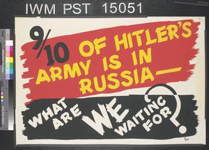 Nine-tenths of Hitler's Army is in Russia - What are We Waiting for?