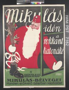 Mikulás Idén a Rokkant Katonáké [This Year Santa Claus Belongs to the Invalid Soldiers]