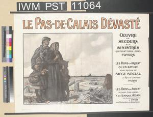 Le Pas-de-Calais Dévasté [Devastated Pas-de-Calais]