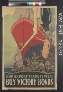 Our Export Trade is Vital - Buy Victory Bonds