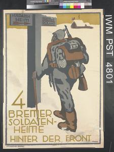 Vier Bremer Soldatenheime Hinter der Front [Four Bremen Soldiers' Recreation Centres Behind the Front]