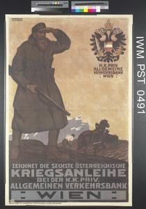 Zeichnet die Sechste Österreichische Kriegsanleihe [Subscribe to the Sixth Austrian War Loan]