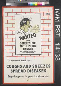 Wanted for Sneezing to the Public Danger - Coughs and Sneezes Spread Diseases