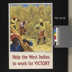 Help the West Indies to Work for Victory - Sugar Plantation Workers