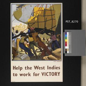 Help the West Indies to Work for Victory - Dock Workers