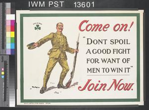 Come On! Don't Spoil a Good Fight for Want of Men to Win it