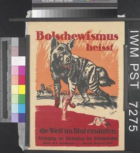 Bolschewismus Heisst die Welt im Blut Ersäufen [Bolshevism Means Drowning the World in Blood]