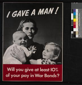 I Gave a Man! - Will You Give at least 10% of Your Pay in War Bonds