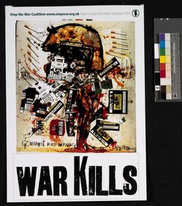 Stop the War Coalition Poster Number 8 [War Kills]