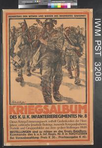 Kriegsalbum - Des Kaiserlich und Königlich Infanterieregimentes Nummer Acht [War Album of Regiment Eight of the Imperial and Royal Infantry]