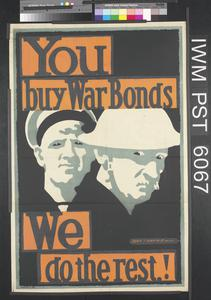 You Buy War Bonds - We Do The Rest
