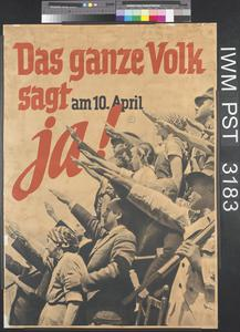 Das Ganze Volk Sagt am Zehntes April Ja! [The Whole People Say Yes on the 10th April!]