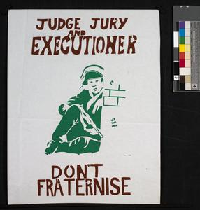 Judge Jury and Executioner - Don't Fraternise