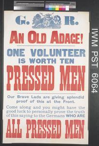 One Volunteer is Worth Ten Pressed Men
