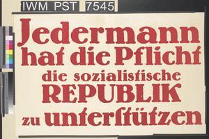 Jedermann hat die Pflicht die Sozialistische Republik zu Unterstützen [It is Everyone's Duty to Support the Socialist Republic]
