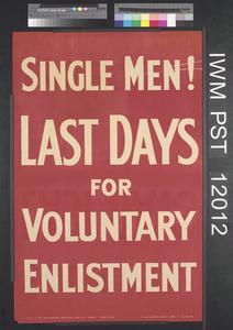 Single Men! Last Days for Voluntary Enlistment