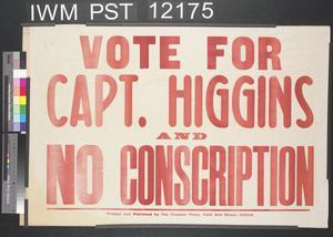 Vote for Captain Higgins and No Conscription