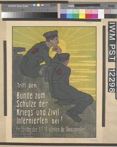 Tritt dem Bunde zum Schutze der Kriegs- und Zivil- Internierten Bei! [Join the League for the Protection of Interned Servicemen and Civilians!]
