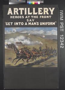 Artillery - Heroes at the Front Say 'Get Into A Man's Uniform'