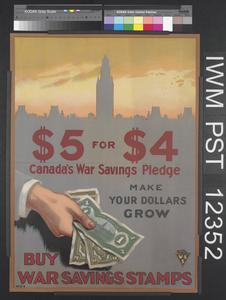 Five Dollars for Four Dollars - Canada's War Savings Pledge