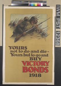 Yours not to Do and Die - Yours but to Go and Buy Victory Bonds