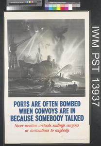 Ports are Often Bombed When Convoys are in Because Somebody Talked