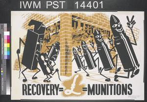 Recovery = £ = Munitions
