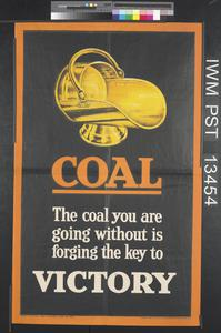 Coal - the Coal You Are Going Without is Forging the Key To Victory