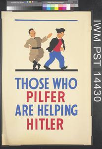 Those Who Pilfer are Helping Hitler