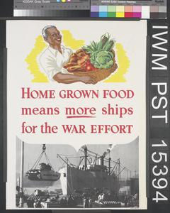 Home Grown Food Means More Ships for the War Effort