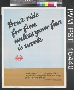 Don't Ride for Fun Unless Your Fun is Work