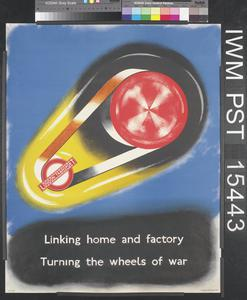 Linking Home and Factory - Turning the Wheels of War