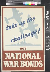 Take Up the Challenge! Buy National War Bonds
