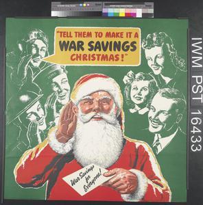 'Tell Them to Make It a War Savings Christmas!'