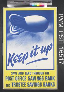 Keep It Up - Save and Lend Through the Post Office Savings Bank and Trustee Savings Banks