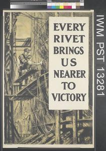 Every Rivet Brings Us Nearer to Victory