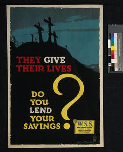 They Give Their Lives - Do You Lend Your Savings?