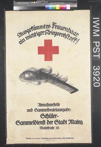 Ausgekämmtes Frauenhaar, ein wichtiger Kreigsrohstoff! [Combed-out Women's Hair, an Important War Raw Material!]