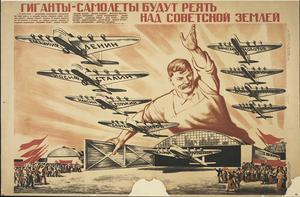 Giganty-samolety Budut Reyat nad Sovietskoy Zemley [Gigantic Aeroplanes Awaken [?] over the Soviet Land]