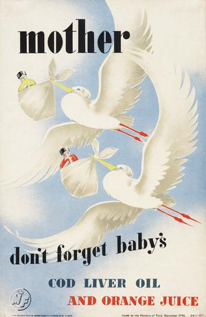 Mother - Don't Forget Baby's Cod Liver Oil and Orange Juice