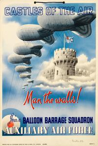 Castles of the Air - Man the Walls - Join a Balloon Barrage Squadron, Auxiliary Air Force