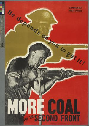 HE DEPENDS ON YOU TO GET IT!  MORE COAL FOR THE SECOND FRONT