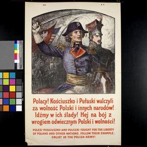 Polacy! Kosciuszko i Pulaski Walczyli za Wolnosc Polski - Poles! Kosciuszko and Pulaski Fought for the Liberty of Poland